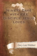 Ninety Days with the Disciple Jesus Loves