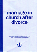 Marriage in Church After Divorce: A Discussion Document from a Working Party of the House of Bishops of the Church of England