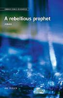 A Rebellious Prophet: Jonah
