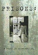 Prisons: A Study in Vulnerability
