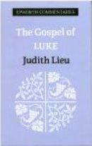Luke : Epworth Commentaries
