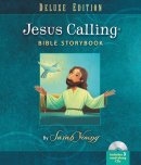 Jesus Calling Bible Storybook Deluxe Edition