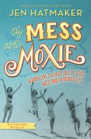 Of Mess and Moxie