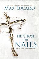 He Chose The Nails