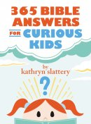 365 Bible Answers for Curious Kids