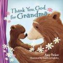 Thank You, God, for Grandma
