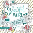 The Beautiful Word Creative Coloring and Hand Lettering