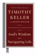 God\'s Wisdom for Navigating Life: A Year of Daily Devotions in the Book of Proverbs