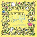 Everything Beautiful Adult Colouring Book