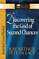 Discovering the God of Second Chances: Jonah, Joel, Amos, Obadiah
