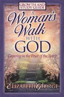 A Woman's Walk with God Growth and Study Guide