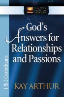 God's Answers for Relationships and Passions: 1 & 2 Corinthians
