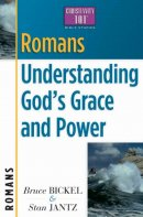 Romans: Understanding God's Grace and Power: Christianity 101 Bible Studies