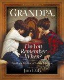 Grandpa Do You Remember When Hb
