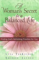 A Woman's Secret to a Balanced Life