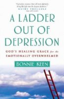 A Ladder Out of Depression: God's Healing Grace For The Emotionally Overwhelmed