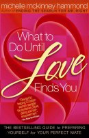 What To Do Until Love Finds You