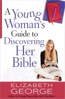 Young Womans Guide to Discovering Her Bible