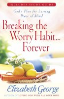 Breaking The Worry Habit Forever