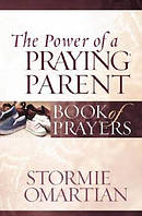 Power Of A Praying Parent Book Of Prayer