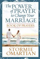 The Power of Prayer to Change Your Marriage: Book of Prayers
