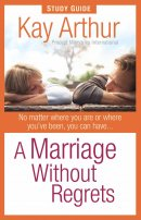 Marriage Without Regrets Study Guide A