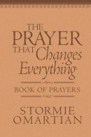 Prayer That Changes Everything Book Of Prayers