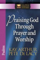 Praising God Through Prayer & Worship Pb