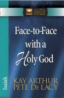 Isaiah : Face-to-Face with a Holy God