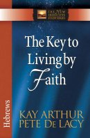 The Key To Living By Faith