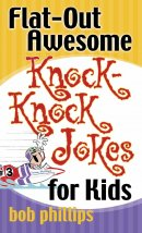 Flat Out Awesome Knock Knock Jokes For K