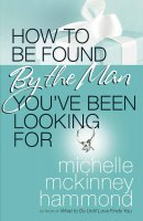 How To Be Found By The Man Youve Be