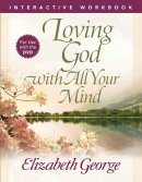 Loving God With All Your Mind Workboo