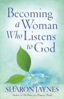 Becoming A Woman Who Listens To God Pb