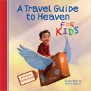 Travel Guide To Heaven For Kids A