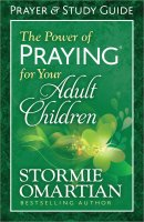 Power Of Praying Adult Child Study Guide
