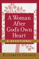 A Woman After God's Own Heart - A Devotional