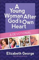 A Young Woman After God's Own Heart - A Devotional