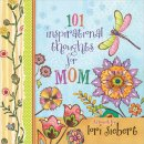 101 Inspirational Thoughts for Mom