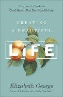 Creating a Beautiful Life