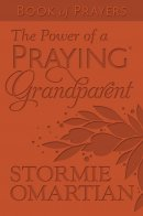 The Power Of A Praying Grandparent Book Of Prayers