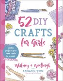 52 DIY Crafts for Girls