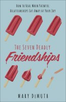 The Seven Deadly Friendships
