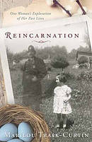 Reincarnation: One Woman\'s Exploration of Her Past Lives