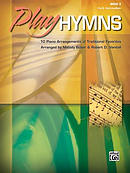 Play Hymns, Book 3: 10 Piano Arrangements of Traditional Favorites