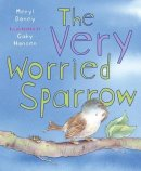 The Very Worried Sparrow