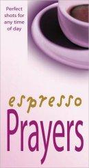 Espresso Prayers