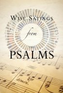 Wise Sayings from the Psalms
