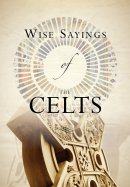 Wise Sayings of the Celts
