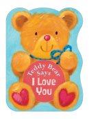 Teddy Bear Says I Love You